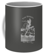 The Desert Is Calling And I Must Go - Gray Coffee Mug