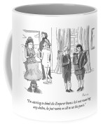 The Emperor Knows  Coffee Mug