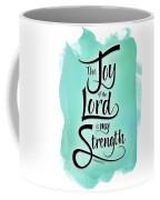 The Joy Of The Lord Coffee Mug by Shevon Johnson