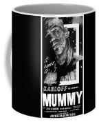 The Mummy 1932 Movie Poster With Tagline Coffee Mug