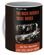 The Nazis Burned These Books Coffee Mug by War Is Hell Store