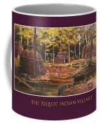 The Pequot Indian Village Coffee Mug