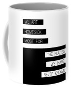 The Places We Have Never Known Coffee Mug
