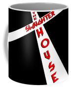 The Slaughterhouse Coffee Mug