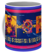 The Soul Of Humanity Will Be Gone After The Dark Coffee Mug