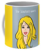 The Stepford Wives - Alternative Movie Poster Coffee Mug