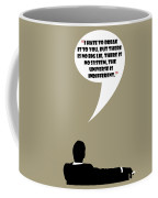 The Universe Is Indifferent - Mad Men Poster Don Draper Quote Coffee Mug