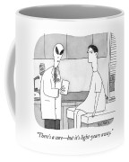 There Is A Cure But It Is Light Years Away Coffee Mug