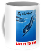 They Asked For It Give It To 'em Coffee Mug