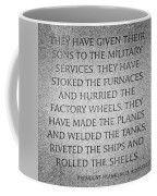 They Have Given Their Sons To The Military... - National World War II Memorial In Washington Dc Coffee Mug