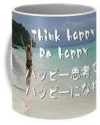 Think Happy Be Happy Coffee Mug
