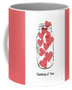 Thinking Of You Jar Of Hearts- Art By Linda Woods Coffee Mug