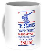 This Gun Is Over There - Usn Ww1 Coffee Mug