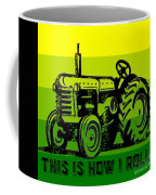 This Is How I Roll Tractor Tee Coffee Mug