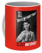 This Is My Fight Too - Ww2 Coffee Mug