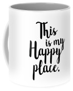 This Is My Happy Place Coffee Mug