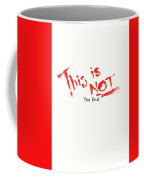 This Is Not The End Coffee Mug