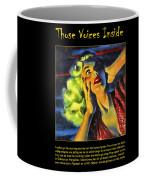 Those Voices Inside My Head Coffee Mug