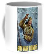 Till We Meet Again -- Ww2 Coffee Mug