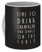Time To Drink Champagne Coffee Mug