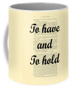 To Have And To Hold Coffee Mug