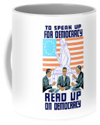 To Speak Up For Democracy Read Up On Democracy Coffee Mug by War Is Hell Store