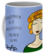 Together Is A Beautiful Place To Be Coffee Mug