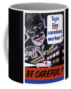 Tojo Like Careless Workers - Ww2 Coffee Mug