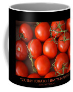 Tomato Tomahto Fine Art Food Photo Poster Coffee Mug