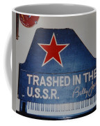 Trashed In The U S S R Coffee Mug