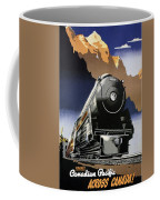 Travel Canadian Pacific Across Canada - Steam Engine Train - Retro Travel Poster - Vintage Poster Coffee Mug