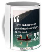 Travel Imparts New Vigor Coffee Mug
