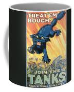Treat Em Rough Coffee Mug