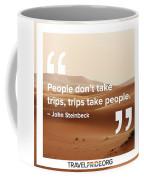 Trips Take People Coffee Mug