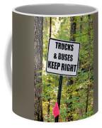 Trucks And Buses Keep Right Coffee Mug