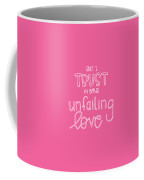 Trust Unfailing Love Coffee Mug