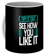 Try It Out Coffee Mug