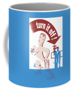 Water - Turn It Off Coffee Mug