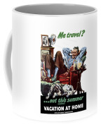 Vacation At Home -- Ww2 Poster Coffee Mug