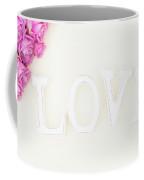 Love Is All You Need.. Coffee Mug