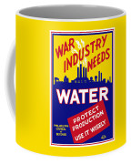 War Industry Needs Water - Wpa Coffee Mug