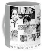 We All Smile In The Same Language Coffee Mug