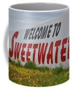 Welcome To Sweetwater  Coffee Mug