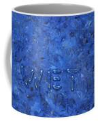 WET Coffee Mug by James W Johnson