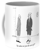 What Are You The Earl Of Coffee Mug