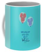 Whatever You Do, Do It Well Coffee Mug