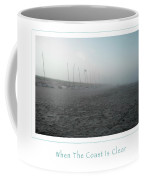 When The Coast Is Clear Coffee Mug