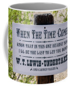 When The Time Comes Coffee Mug