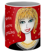 When You're Smiling The Whole World Smiles With You Coffee Mug