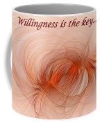 Willingness Is The Key Coffee Mug